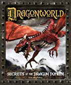 Dragonworld: Secrets of the Dragon Domain by…