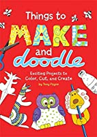 Things To Make And Doodle (Craft) by Tony…