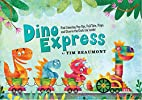 Dino Express by Tim Beaumont