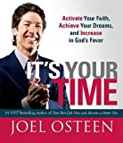 Osteen, Joel: It's Your Time (Miniature Edition): Activate Your Faith, Achieve Your Dreams, and Increase in God's Favor