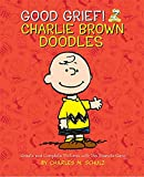 Schulz, Charles M.: Good Grief! Charlie Brown Doodles: Create and Complete Pictures with the Peanuts Gang