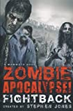 Jones, Stephen: The Mammoth Book of Zombie Apocalypse! Fightback (Mammoth Books)
