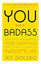 You Are a Badass: How to Stop Doubting Your…
