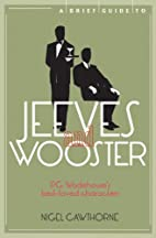 A Brief Guide to Jeeves and Wooster by Nigel…