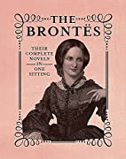 The Brontes: The Complete Novels in One…