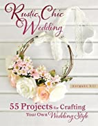 Rustic Chic Wedding: 55 Projects for…