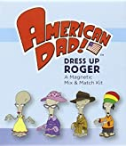 American Dad: Dress Up Roger: A Magnetic Mix…