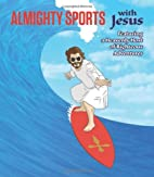 Almighty Sports with Jesus: Featuring a…