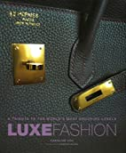 Luxe Fashion: A Tribute to the World's…