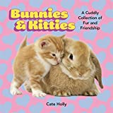 Regan, Patrick: Bunnies & Kitties: A Cuddly Collection of Fur and Friendship