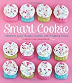 Smart Cookie: Transform Store-Bought Cookies…
