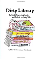 Dirty Library: Twisted Children's Classics…