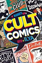 The Mammoth Book of Cult Comics by ILYA