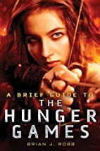A Brief Guide to the Hunger Games by Brian…