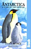 Soper, Tony: Antarctica a Guide to the Wildlife: A Guide to the Wildlife
