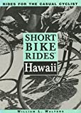 Walters, William: Short Bike Rides(tm) Hawaii