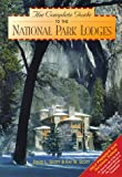 Scott, David L.: The Complete Guide to National Park Lodges (Complete Guide to the National Park Lodges)