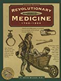 Wilbur, C. Keith: Revolutionary Medicine, 2nd (Illustrated Living History Series)