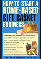 How to Start a Home-Based Gift Basket…