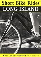 Short Bike Rides on Long Island by Phil…