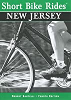 Short Bike Rides in New Jersey by Robert…