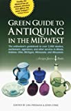 Amsel, Allan: Green Guide to Antiquing in the Midwest : The Enthusiast&#39;s Guidebook to Antique Shops in the Midwest