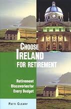 Choose Ireland for retirement : retirement…