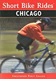 Collier, Christopher: Short Bike Rides in and around Chicago (Short Bike Rides Series)
