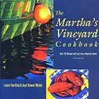 Martha's Vineyard Cookbook, 3rd: Over 250…
