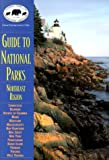 National Parks and Conservation Association Staff: NPCA Guide to National Parks in the Northeast