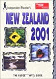Rice, Christopher: Independent Traveler's New Zealand 2001: The Budget Travel Guide