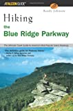 Johnson, Randy: Hiking the Blue Ridge Parkway: The Ultimate Travel Guide to America's Most Popular National Park