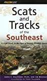 Halfpenny, James: Scats and Tracks of the Southeast: A Field Guide to the Signs of Seventy Wildlife Species