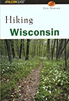 Hiking Wisconsin (State Hiking Series) by…