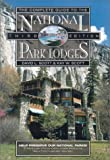 Scott, Kay W.: The Complete Guide to the National Park Lodges, 3rd (National Park Guides)