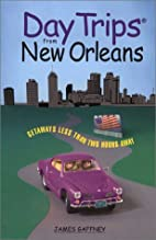 Day Trips from New Orleans: Getaways Less…