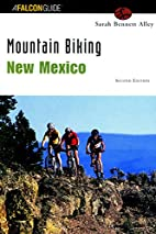 Mountain Biking New Mexico, 2nd (State…