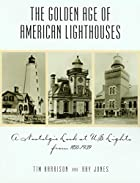 The golden age of American lighthouses : a…