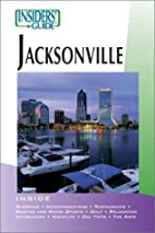 Insiders' Guide to Jacksonville by Marisa…