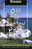 Hintz, Martin: Off the Beaten Path Wisconsin: A Guide to Unique Places