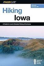 Hiking Iowa: A Guide to Iowa's Greatest…