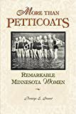 Bonnye E. Stuart: More Than Petticoats: Remarkable Minnesota Women (More than Petticoats Series)