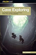 Cave Exploring: The Definitive Guide to…