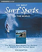 100 Best Surf Spots in the World: The…