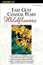 East Gulf Coastal Plain Wildflowers: A Field…