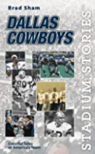 Stadium Stories: Dallas Cowboys: Colorful…