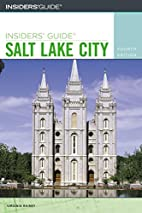 Insiders' Guide to Salt Lake City, 4th…