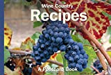 Globe Pequot Press: Wine Country Recipes: A Postcard Book