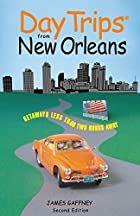 Day Trips from New Orleans, 2nd (Day Trips…