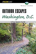 Outdoor Escapes Washington, D.C.: A…